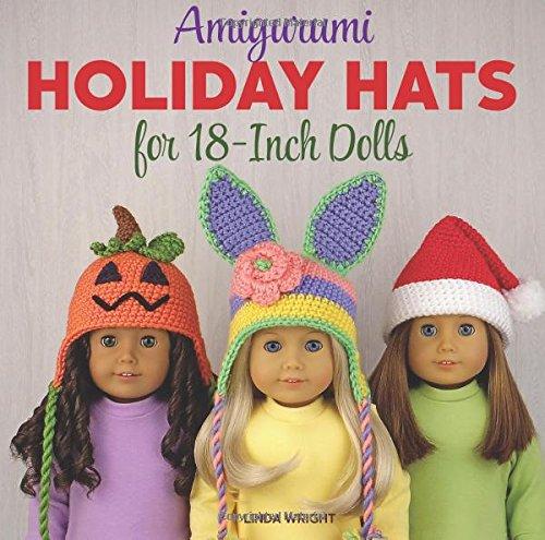 20 Amigurumi Holiday Hats for 18-Inch Dolls Crochet Patterns