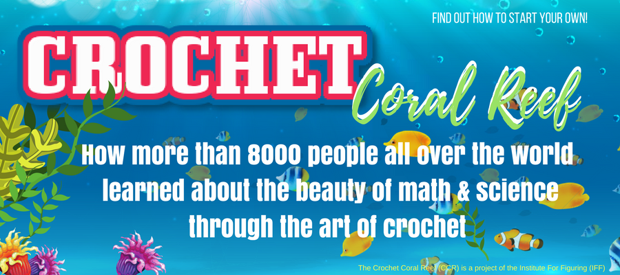 Crochet Coral Reef – Marrying a Love For Math, Coral and Art