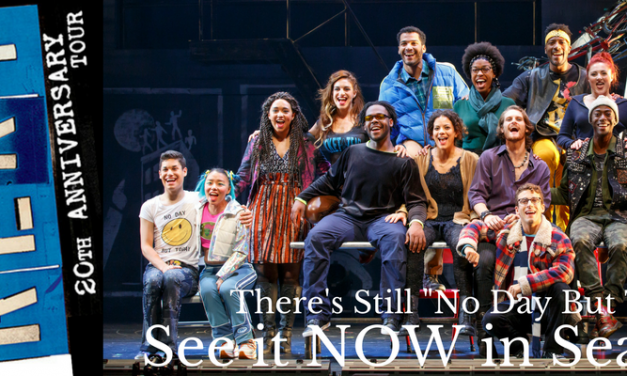 RENT: There's Still NO DAY BUT TODAY – See it NOW in Seattle @BroadwaySeattle @RentOnTour