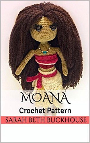 Moana Crochet Pattern : A stitch by stitch guide with pictures and easy to follow instructions (Princess Crochet Patterns Book 1) - Free for Amazon KindleUnlimited subscribers - or $4.99 for Kindle version and $11.99 for paperback