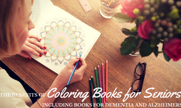 Coloring Books for Seniors: Including Books for Dementia and Alzheimer's