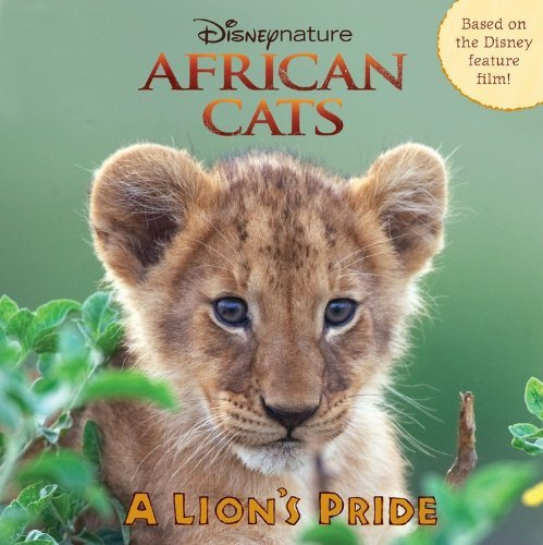 African Cats: A Lion's Pride (Disneynature African Cats) by Catherine Hapka (2011-03-08)