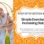Step up to Better Balance –  5 Simple Exercises to Increase Your Stability