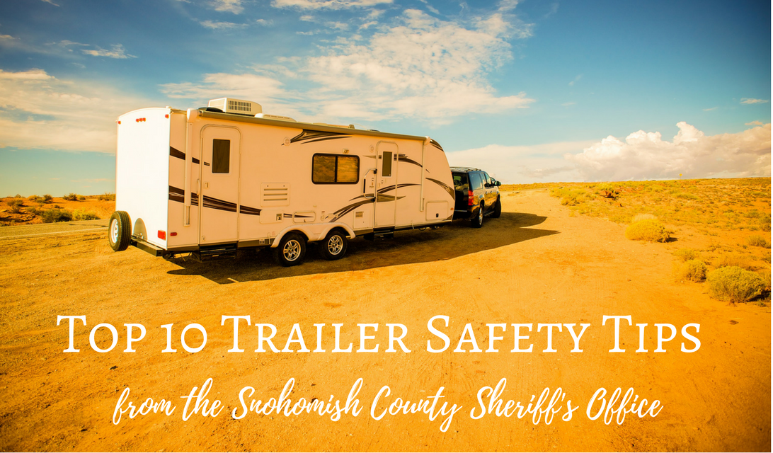 It's summer and the time when many people pull their boat or RV out for the first time of the season. But before you take that recreational vehicle on the road, you need to make sure it's roadworthy!  According to the Snohomish County Sheriff's Office, here are the ten things you need to do before you take off for that next camping or boating adventure.