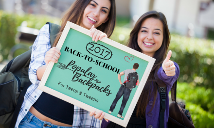 2017 Back-to-School Popular Backpacks For Teens & Tweens