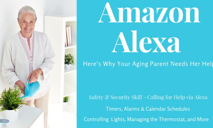 Amazon Alexa: Here's Why Your Aging Parent Needs Her Help