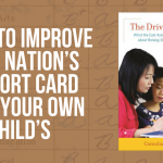 How to Improve Our Nation's Report Card and Your Own Child's