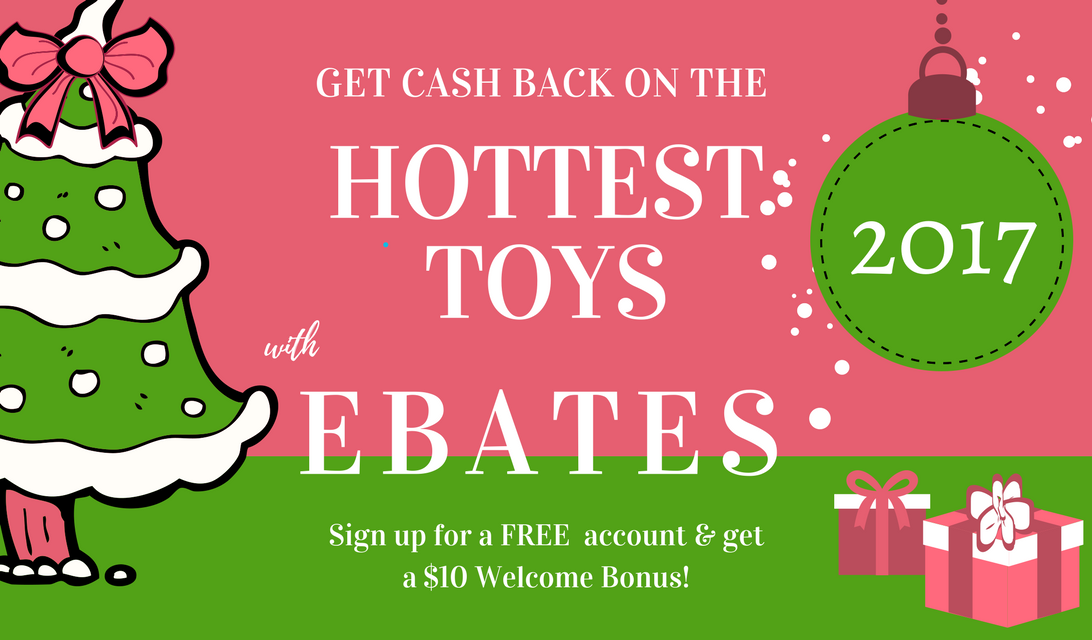 get cash back on the hottest toys for 2017 - Sign Up For Free Christmas Toys