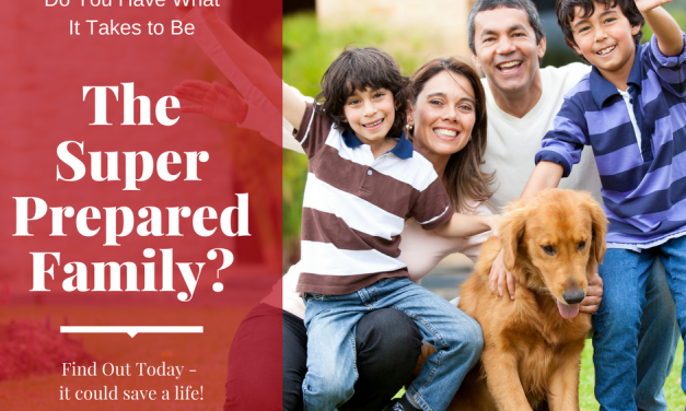 Learn What it Takes to Be The Super Prepared Family