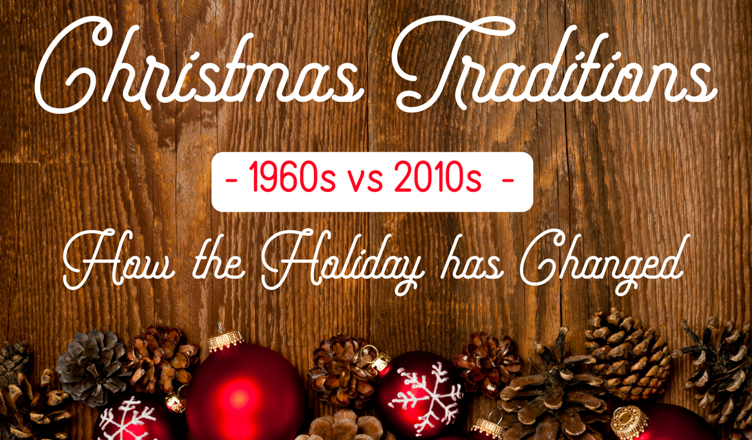 Christmas Traditions – 1960s vs 2010s – How the Holiday has Changed