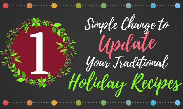 Make This One Simple Change to Update Your Traditional Holiday Recipes