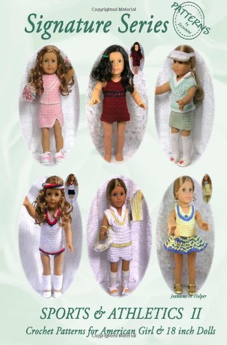 Signature Series SPORTS and ATHLETICS II: Crochet Patterns for 18-inch and All American Girl Dolls B&W