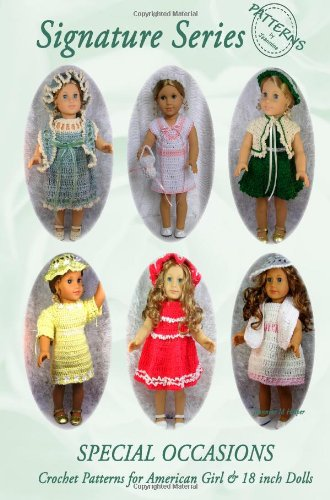 Signature Series SPECIAL OCCASIONS Period Dresses: Crochet Patterns for All American Girl & 18-inch Dolls B&W