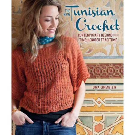 The New Tunisian Crochet: Contemporary Designs for Time-Honored Traditions