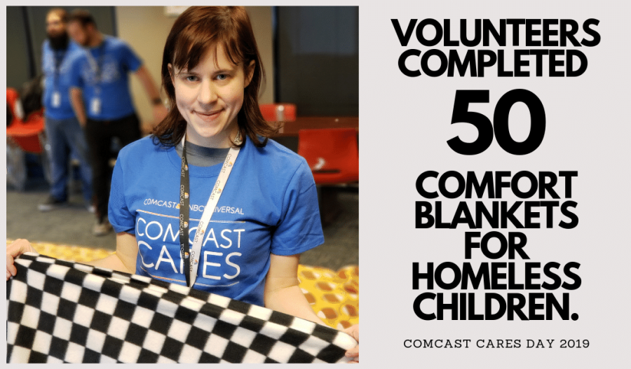 Volunteers completed 50 comfort blankets for homeless children  - COMCAST CARES DAY 2019 - My Volunteer Experience #ComcastCaresDay ad