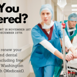 November Open Enrollment in Washington State for Health and Dental Plans – Get Covered!
