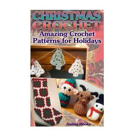 Christmas Crochet: Amazing Crochet Patterns for Holidays