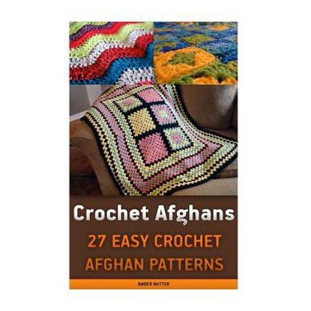 Crochet Afghans: 27 Easy Crochet Afghan Patterns: (Crochet Patterns, Crochet Books, Crochet for Beginners, Crochet for Dummies, Crochet