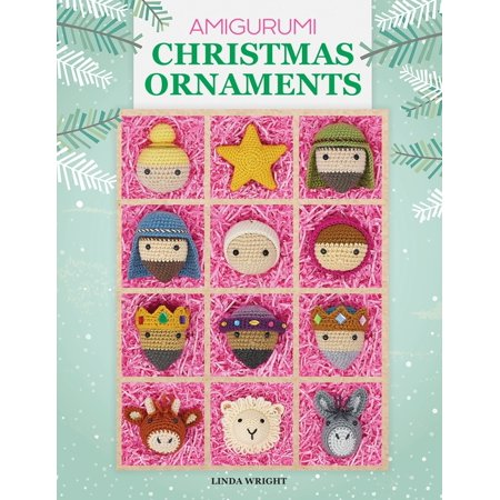 Amigurumi Christmas Ornaments : 40 Crochet Patterns for Keepsake Ornaments with a Delightful Nativity Set, North Pole Characters, Sweet Treats, Animal Friends and Baby's First Christmas (Paperback)