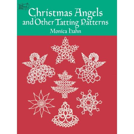 Dover Knitting, Crochet, Tatting, Lace: Christmas Angels and Other Tatting Patterns (Paperback)