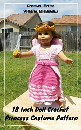 18 Inch Doll Crochet Princess Costume Pattern Fits American Girl Doll Journey Girl My Life Our Generation etc aff