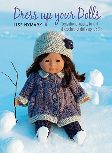 Dress Up Your Dolls up to 18-in Tall - crochet patterns aff