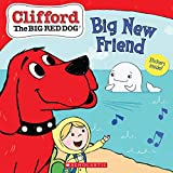 Big New Friend (Clifford the Big Red Dog Storybook)