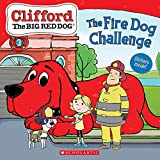 The Fire Dog Challenge (Clifford the Big Red Dog Storybook