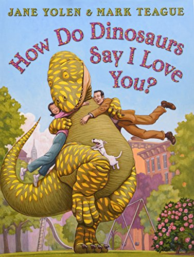 How Do Dinosaurs Say I Love You? Board Books for Toddlers about Love and Loving