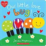 Our Little Love Bug! (Heart-felt Books)