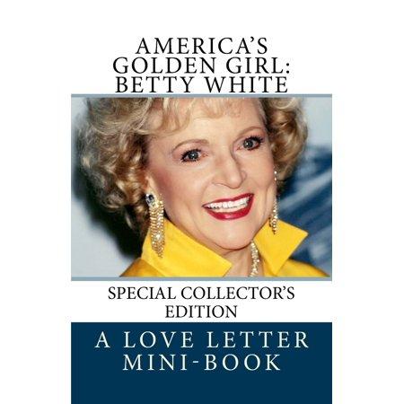 America's Golden Girl : Betty White