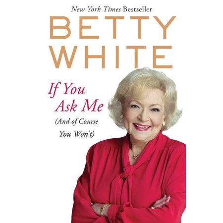 If You Ask Me : (and of Course You Won't) (Paperback)