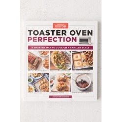 Toaster Oven Perfection: A Smarter Way to Cook on a Smaller Scale By America's Test Kitchen